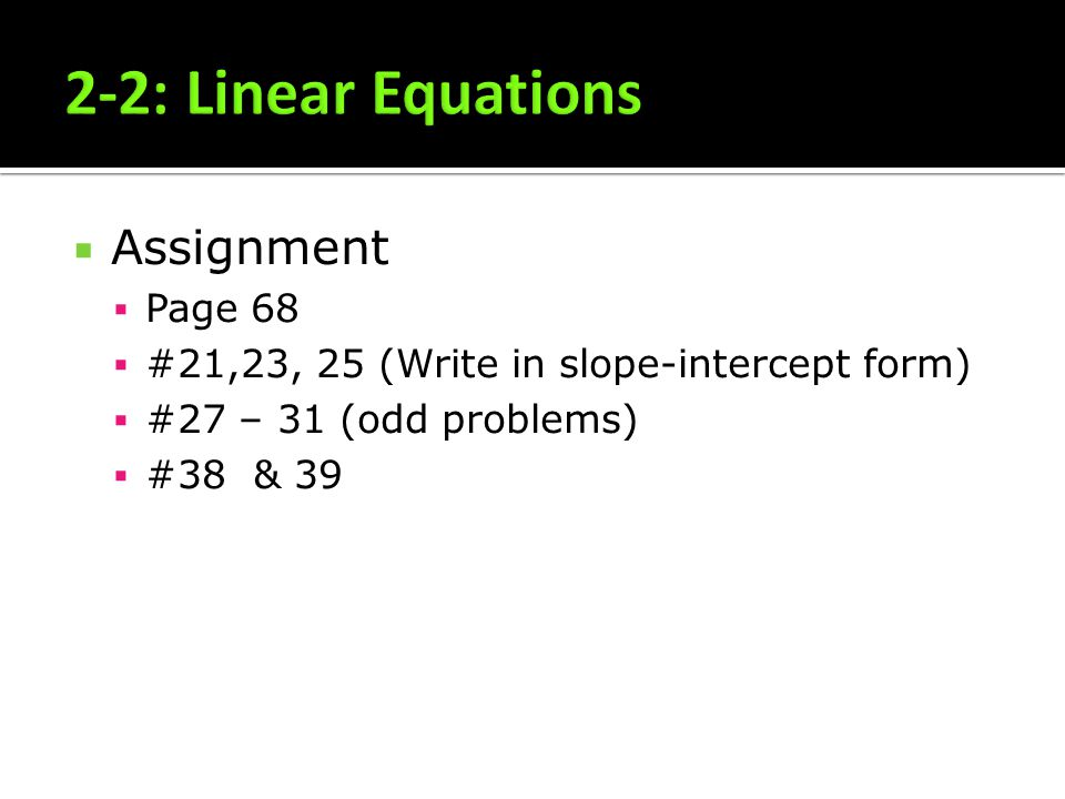 2-2: Linear Equations Assignment Page 68