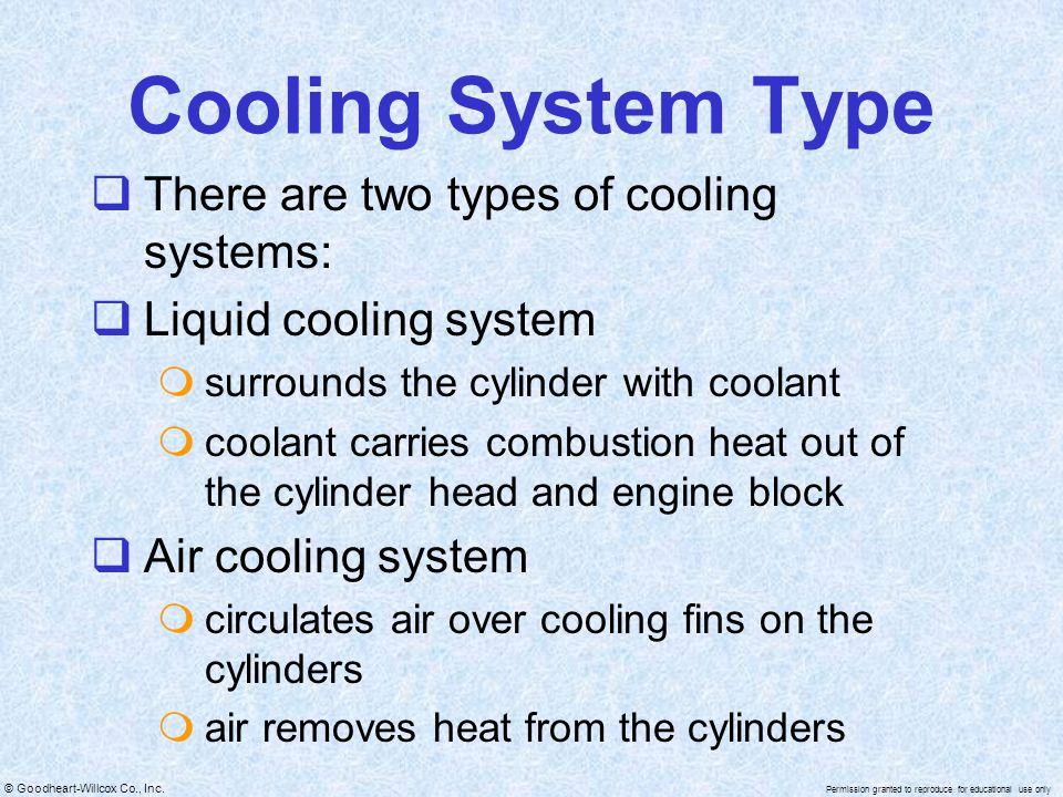 Cooling System Type There are two types of cooling systems: