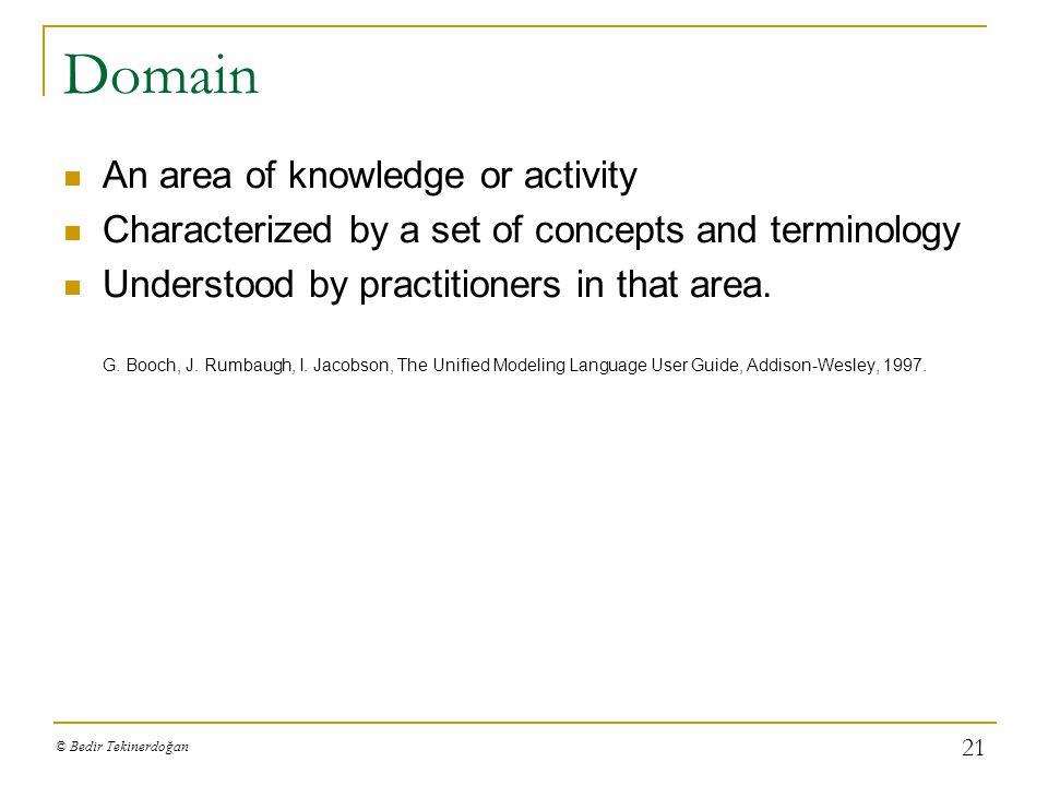 Domain An area of knowledge or activity