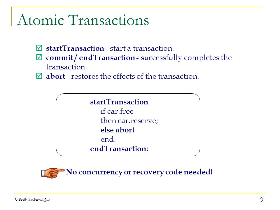Atomic Transactions startTransaction - start a transaction. commit / endTransaction - successfully completes the transaction.