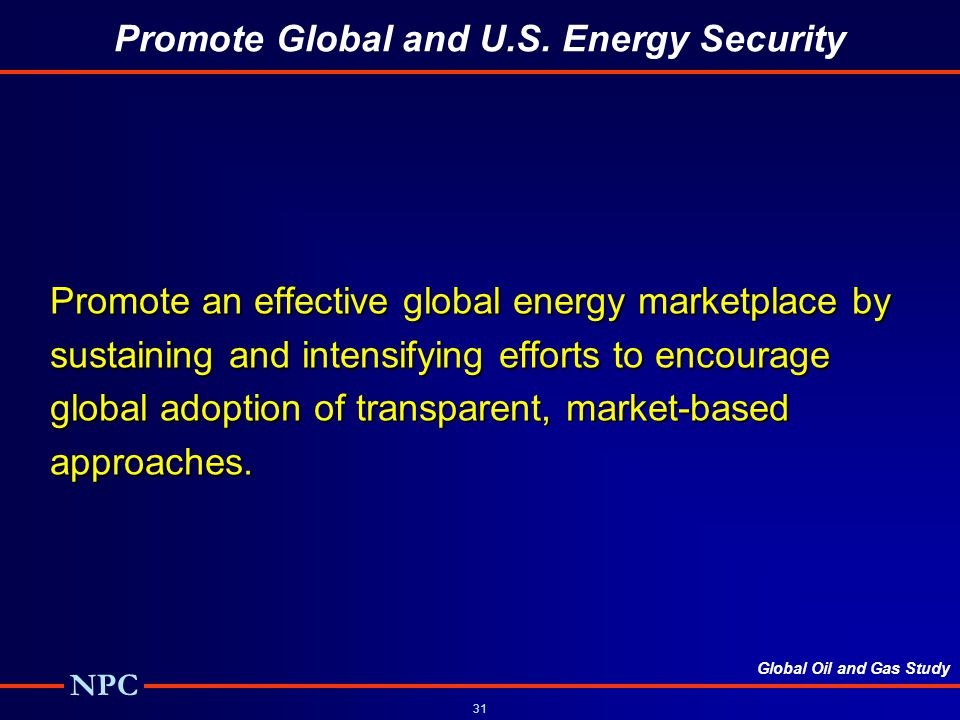 Promote Global and U.S. Energy Security