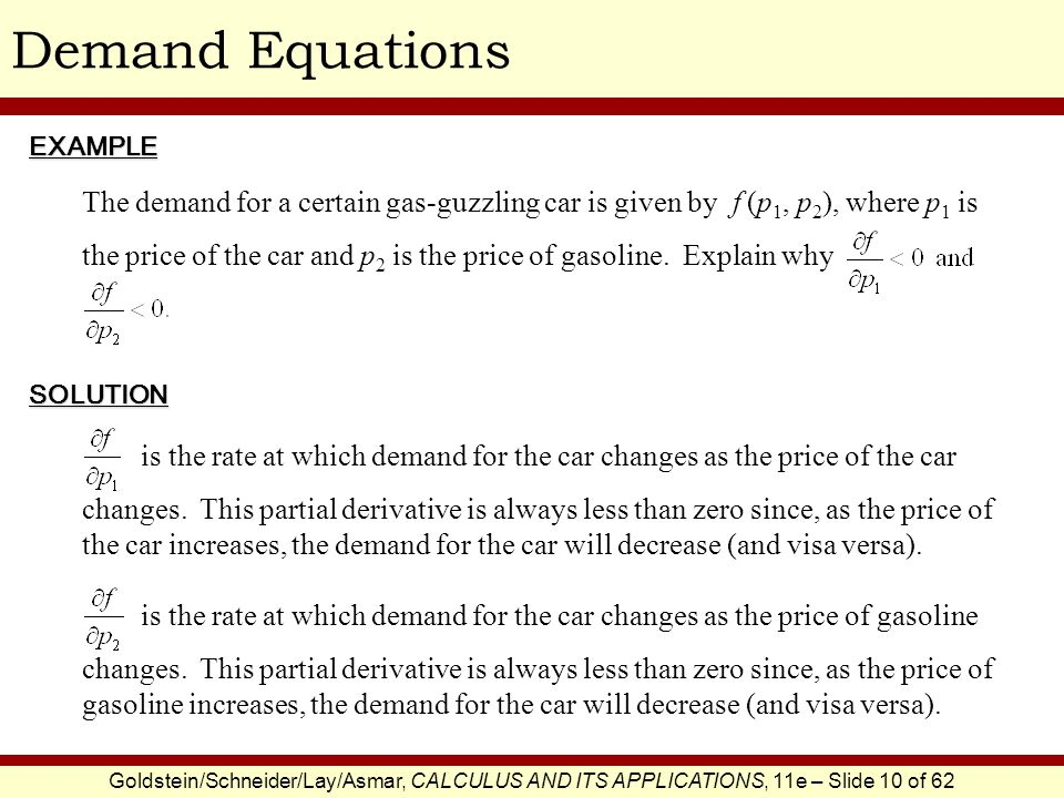 Demand Equations EXAMPLE. The demand for a certain gas-guzzling car is given by f (p1, p2), where p1 is.
