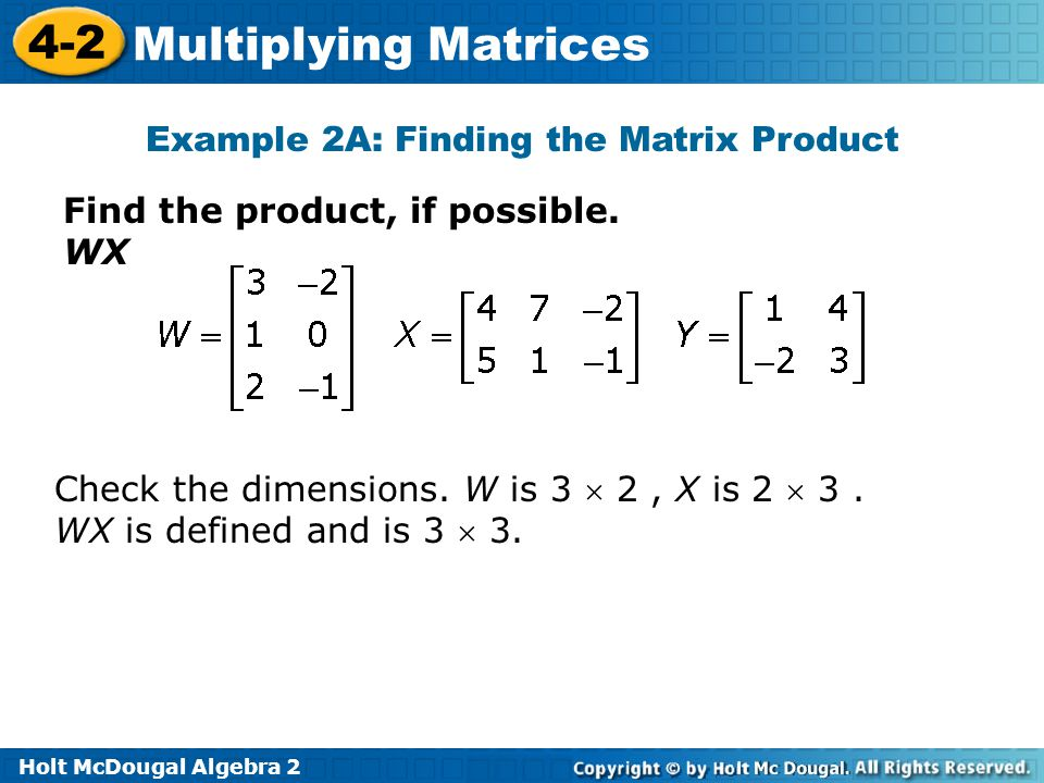 Example 2A: Finding the Matrix Product