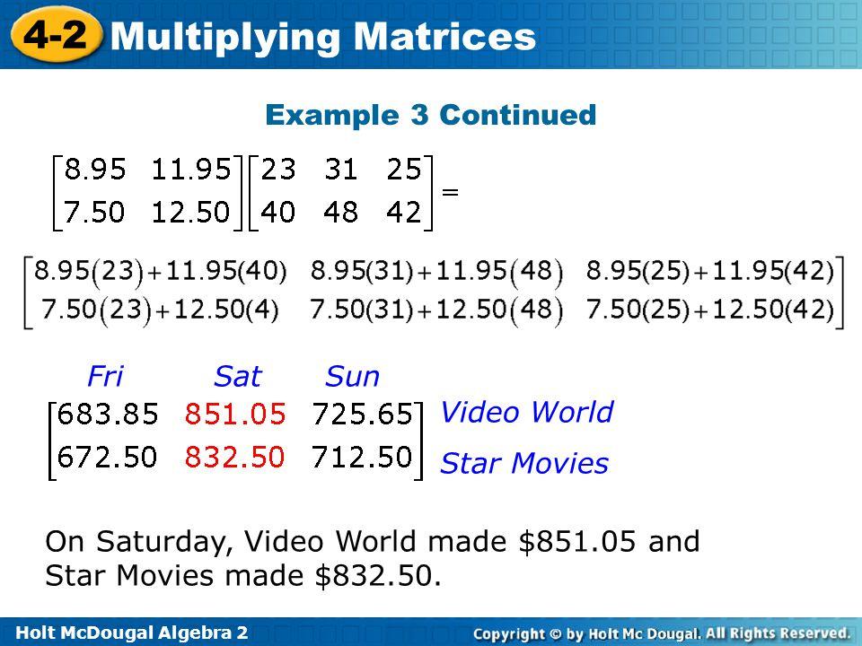 Example 3 Continued Fri Sat Sun. Video World.