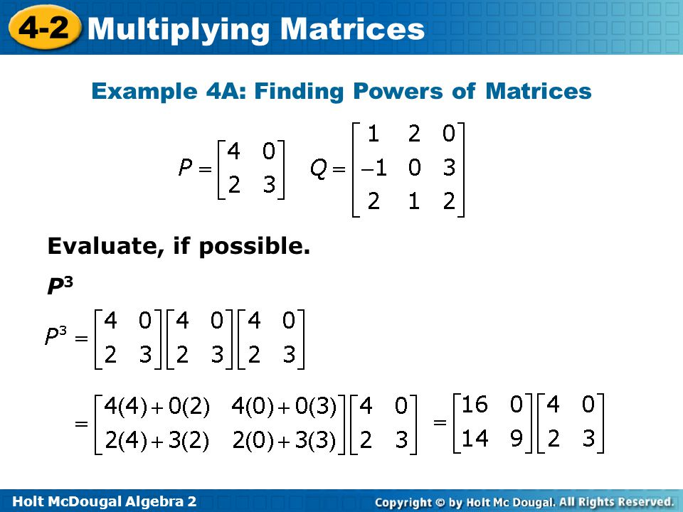Example 4A: Finding Powers of Matrices