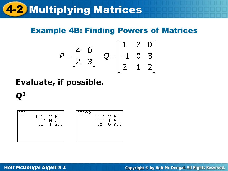 Example 4B: Finding Powers of Matrices