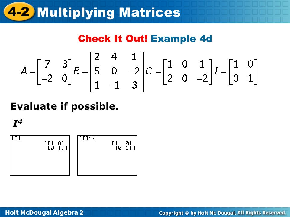 Check It Out! Example 4d Evaluate if possible. I4