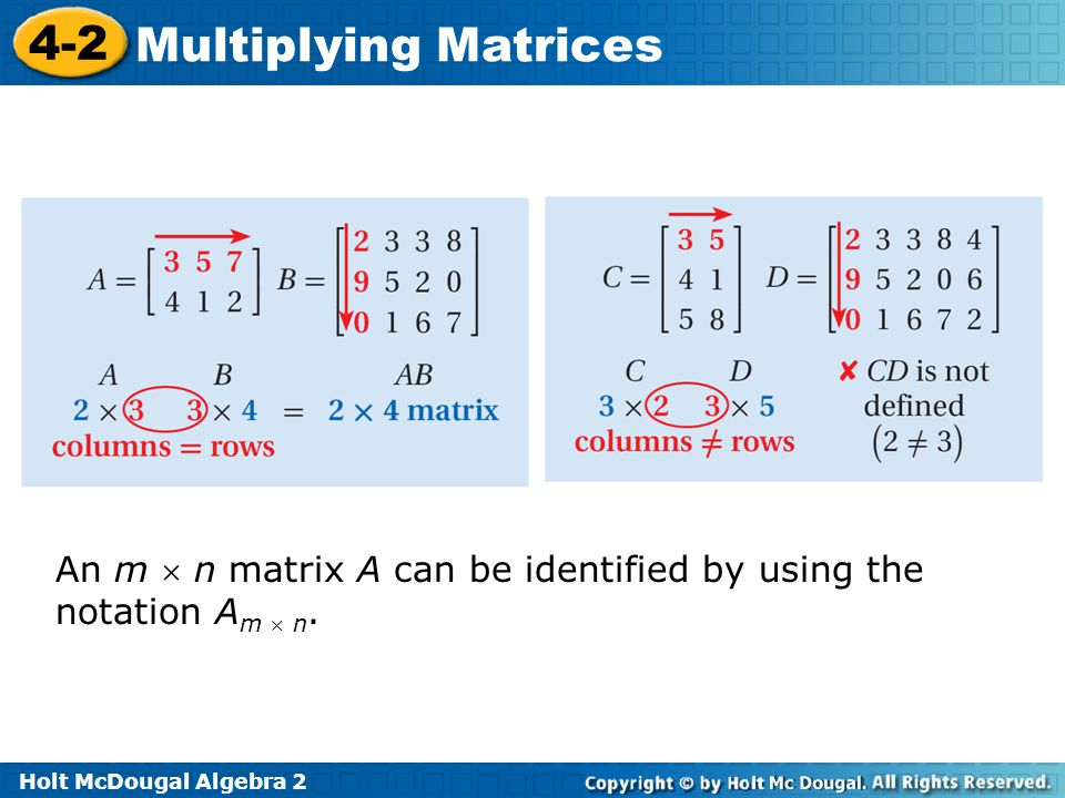 An m  n matrix A can be identified by using the notation Am  n.