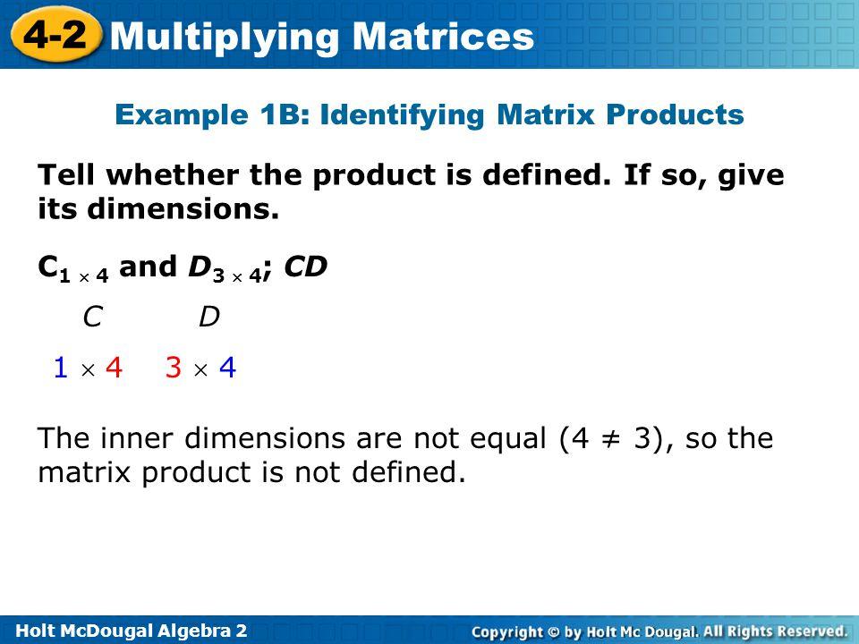Example 1B: Identifying Matrix Products