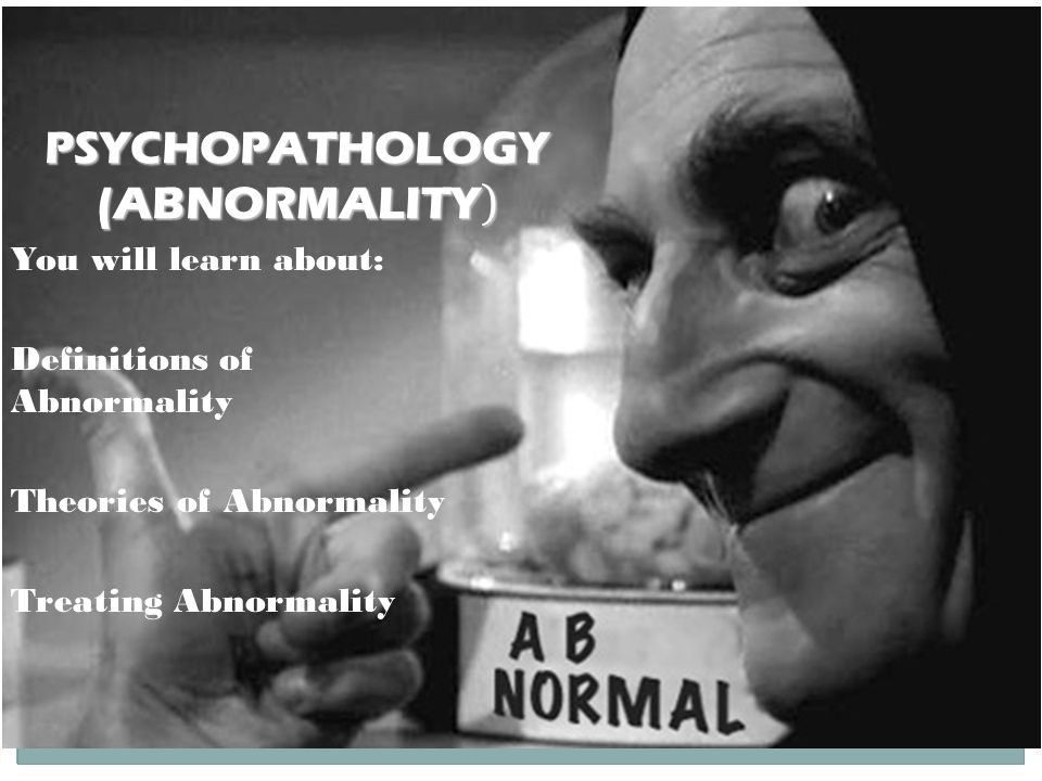 PSYCHOPATHOLOGY (ABNORMALITY)