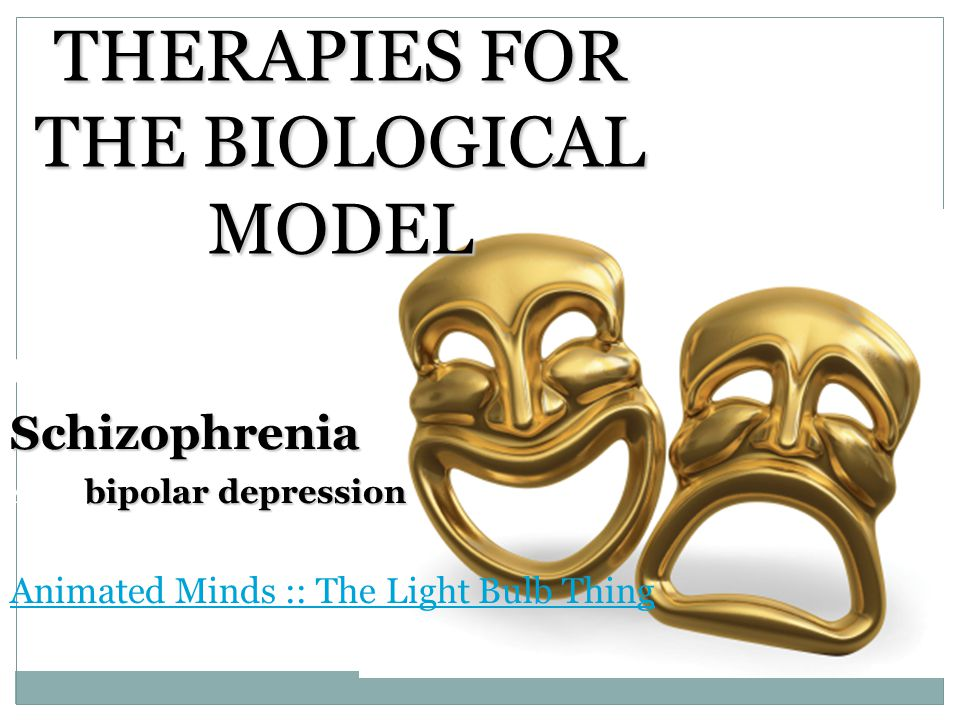 THERAPIES FOR THE BIOLOGICAL MODEL