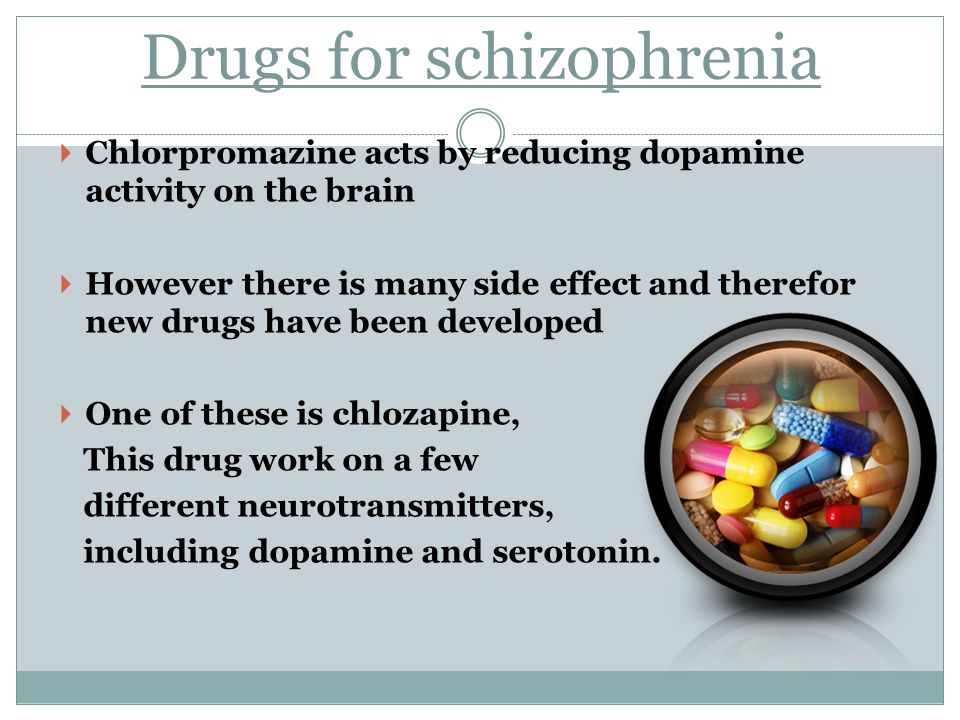Drugs for schizophrenia