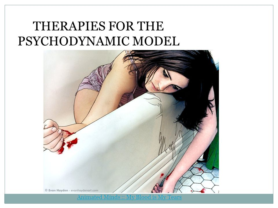 THERAPIES FOR THE PSYCHODYNAMIC MODEL