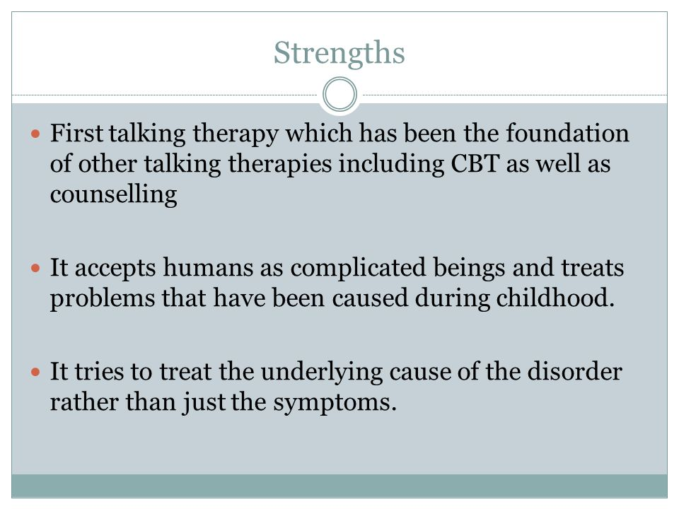 Strengths First talking therapy which has been the foundation of other talking therapies including CBT as well as counselling.