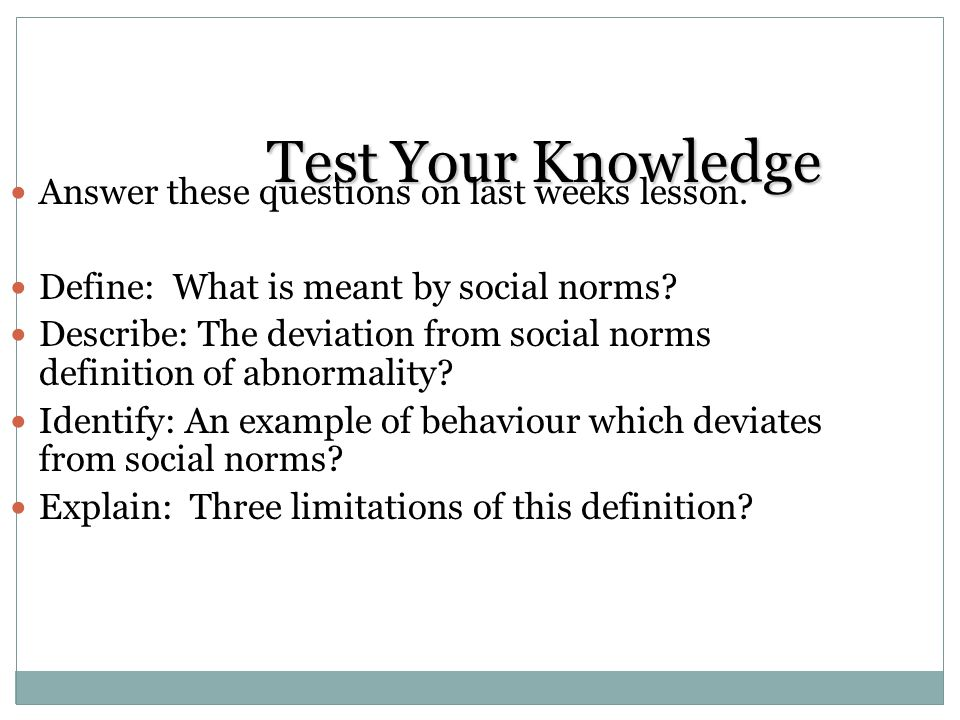 Test Your Knowledge Answer these questions on last weeks lesson.