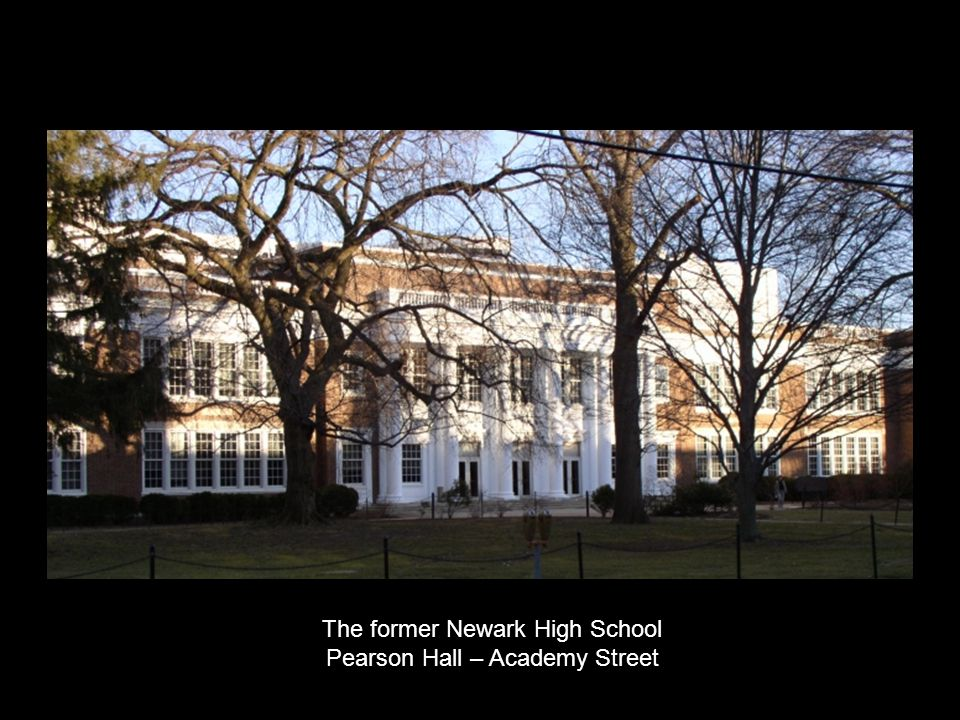 The former Newark High School Pearson Hall – Academy Street