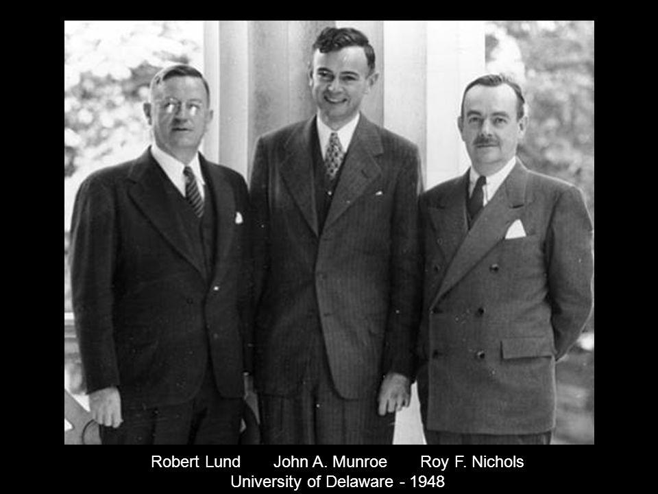 Robert Lund John A. Munroe Roy F. Nichols