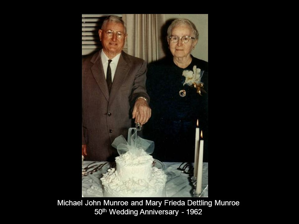 Michael John Munroe and Mary Frieda Dettling Munroe