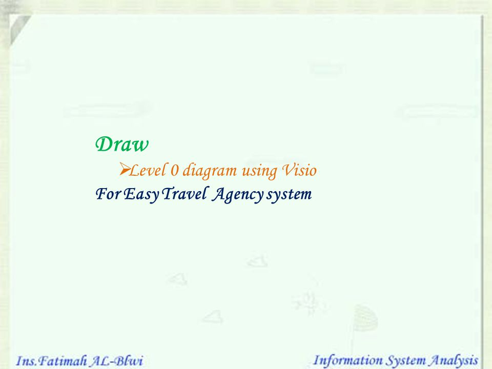 Draw Level 0 diagram using Visio For Easy Travel Agency system