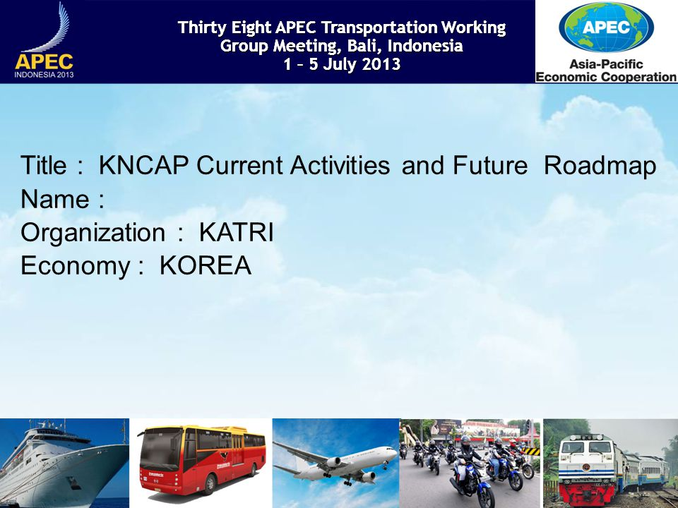 Title : KNCAP Current Activities and Future Roadmap Name :