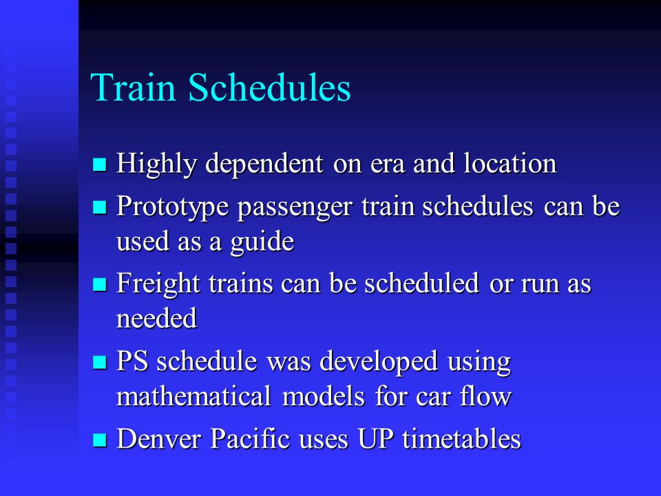Train Schedules Highly dependent on era and location