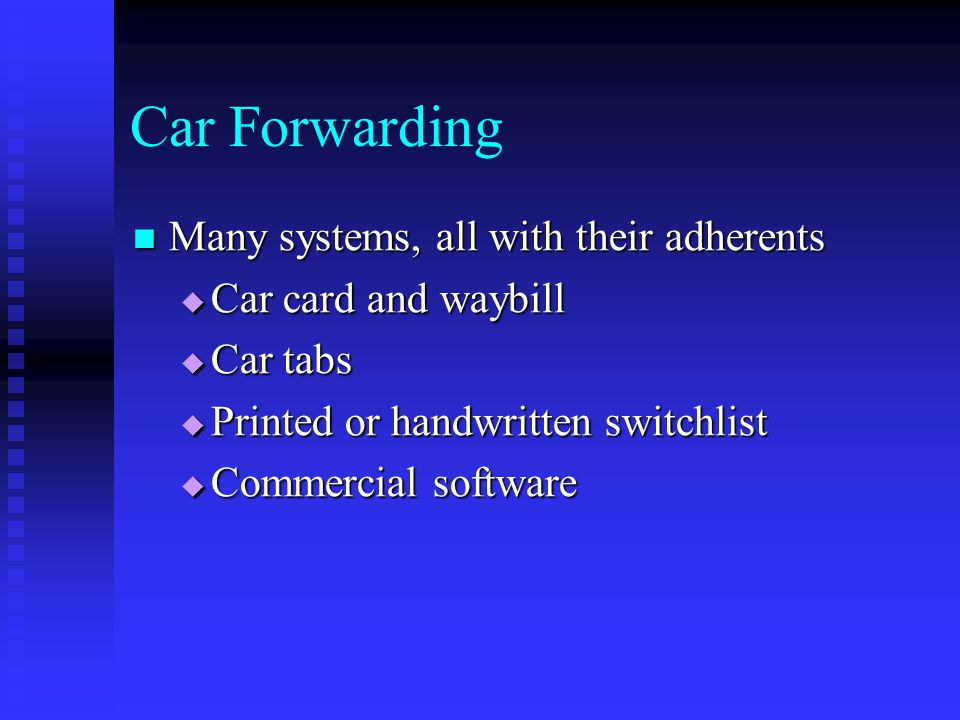 Car Forwarding Many systems, all with their adherents