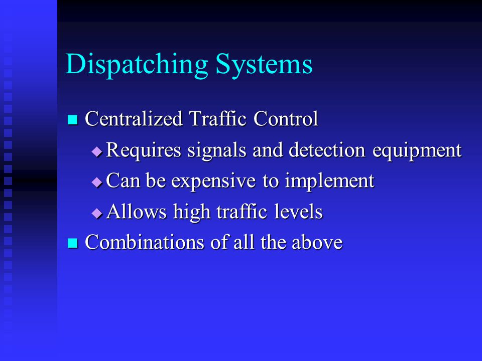 Dispatching Systems Centralized Traffic Control