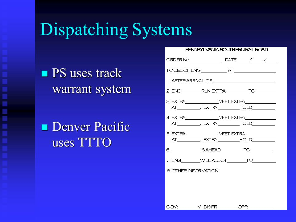 Dispatching Systems PS uses track warrant system