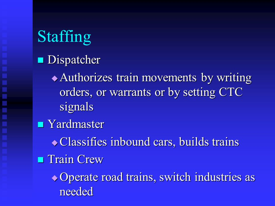 Staffing Dispatcher. Authorizes train movements by writing orders, or warrants or by setting CTC signals.