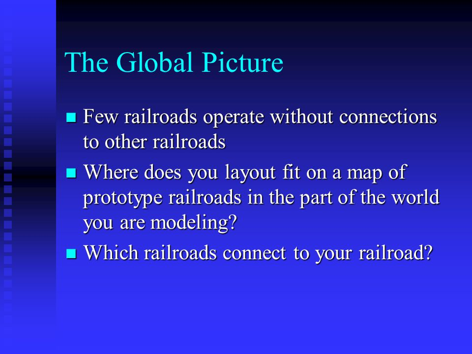 The Global Picture Few railroads operate without connections to other railroads.