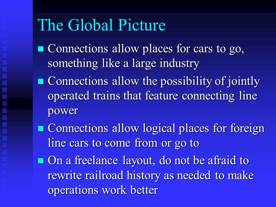 The Global Picture Connections allow places for cars to go, something like a large industry.
