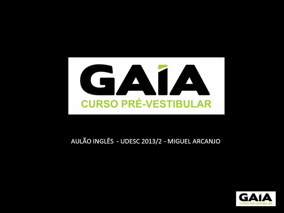 AULÃO INGLÊS - UDESC 2013/2 - MIGUEL ARCANJO