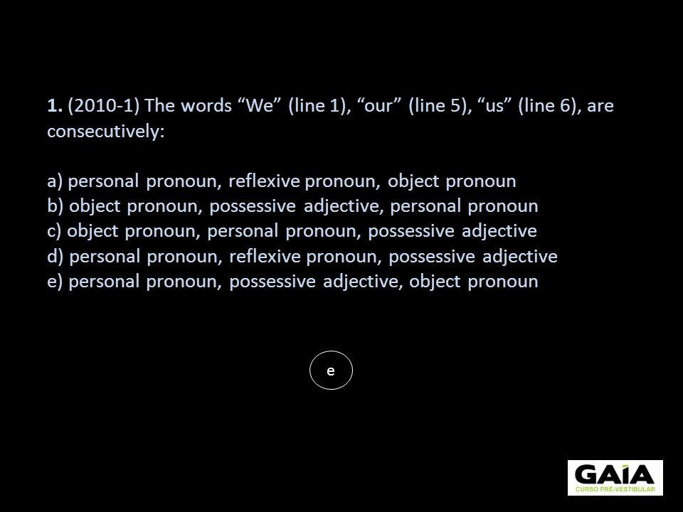a) personal pronoun, reflexive pronoun, object pronoun