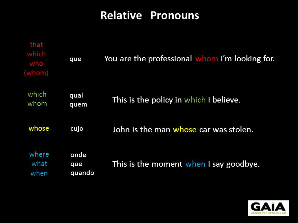 Relative Pronouns You are the professional whom I'm looking for.