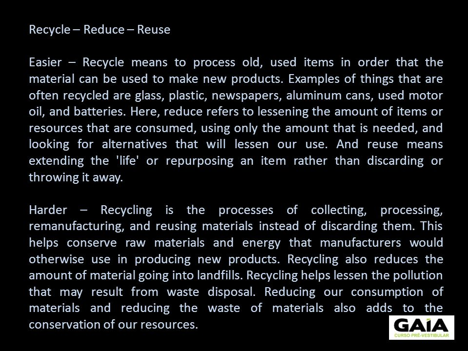 Recycle – Reduce – Reuse
