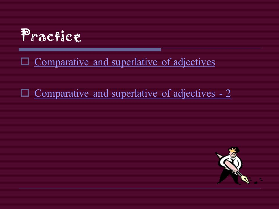 Practice Comparative and superlative of adjectives