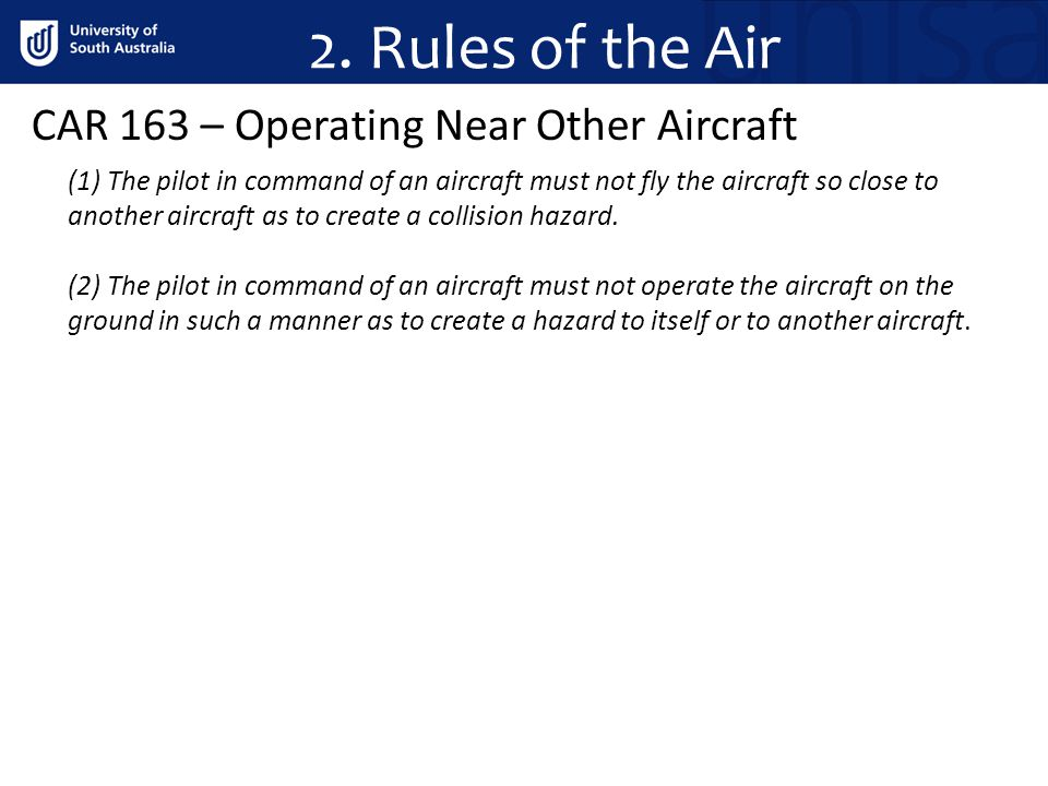 2. Rules of the Air CAR 163 – Operating Near Other Aircraft