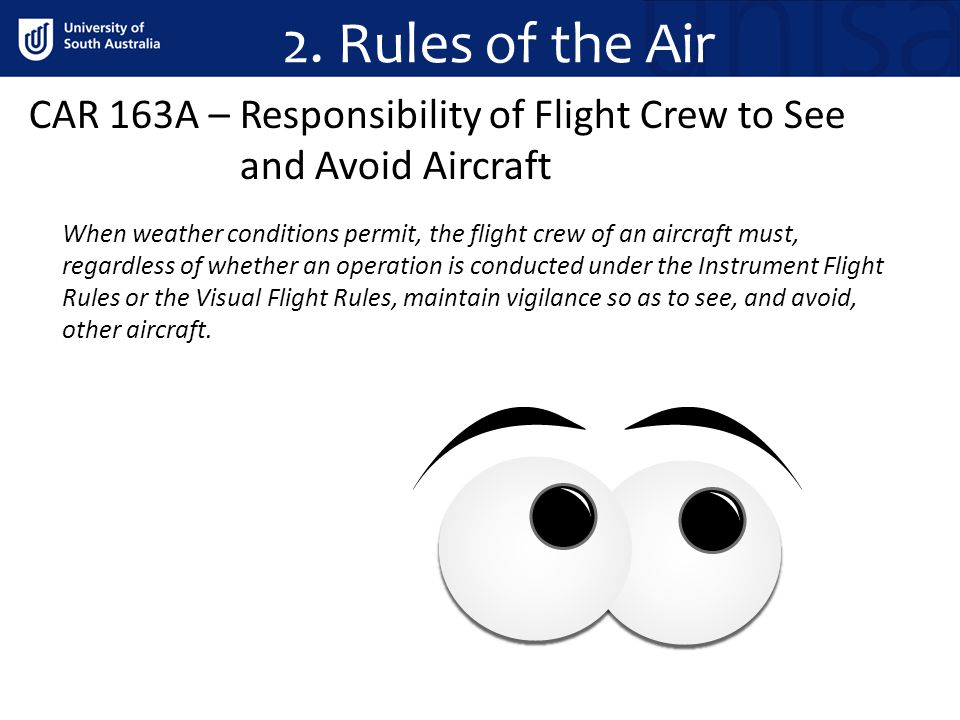 2. Rules of the Air CAR 163A – Responsibility of Flight Crew to See and Avoid Aircraft.