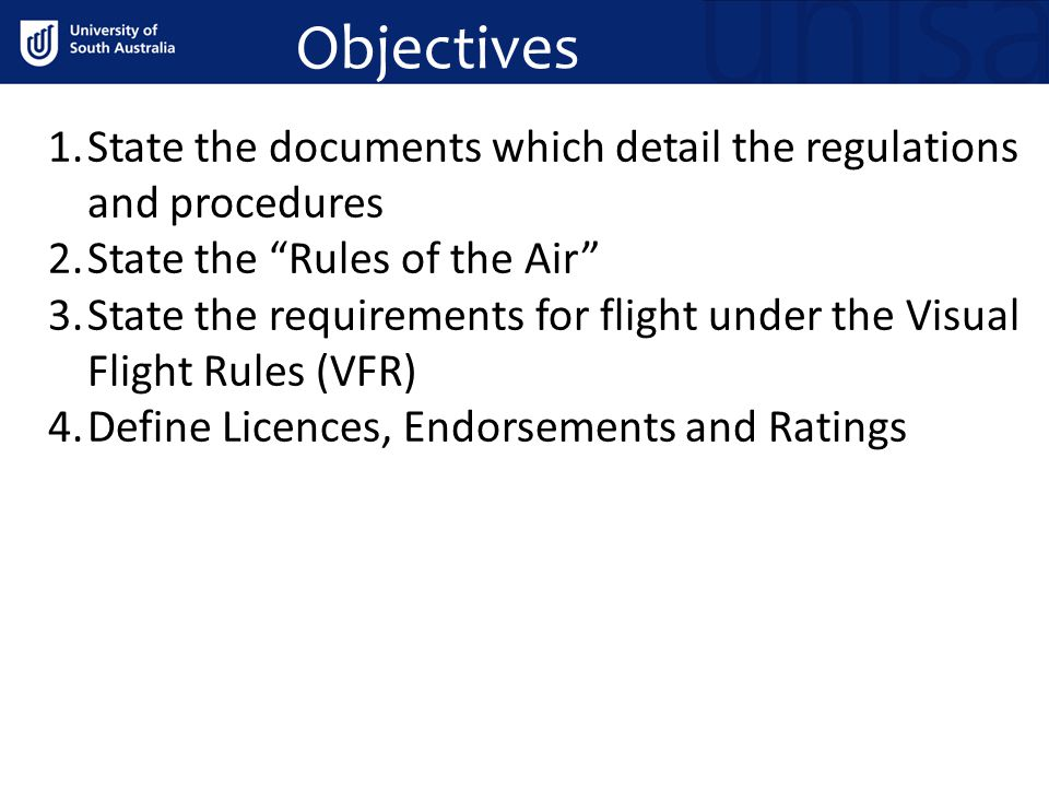 Objectives State the documents which detail the regulations and procedures. State the Rules of the Air