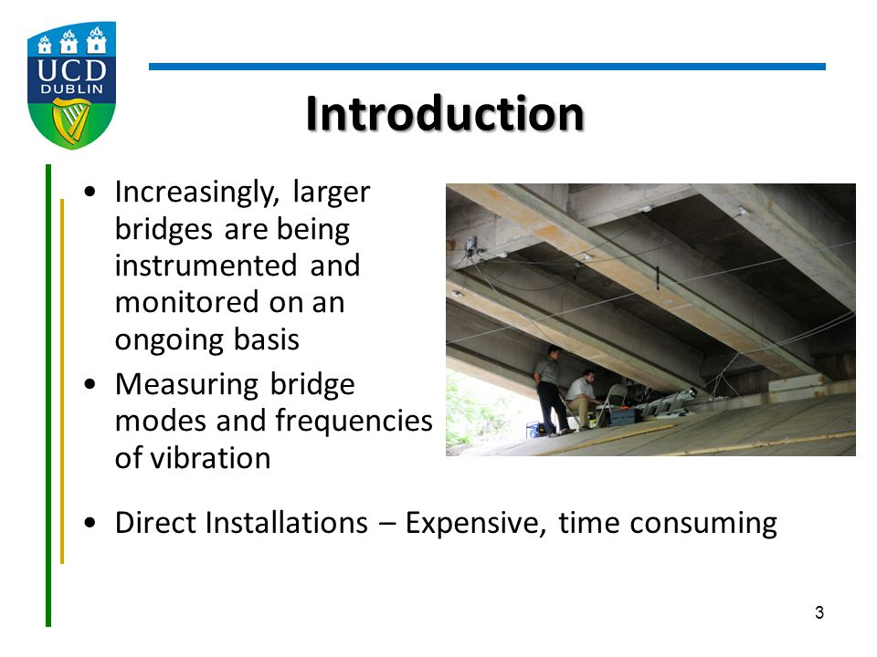Introduction Increasingly, larger bridges are being instrumented and monitored on an ongoing basis.