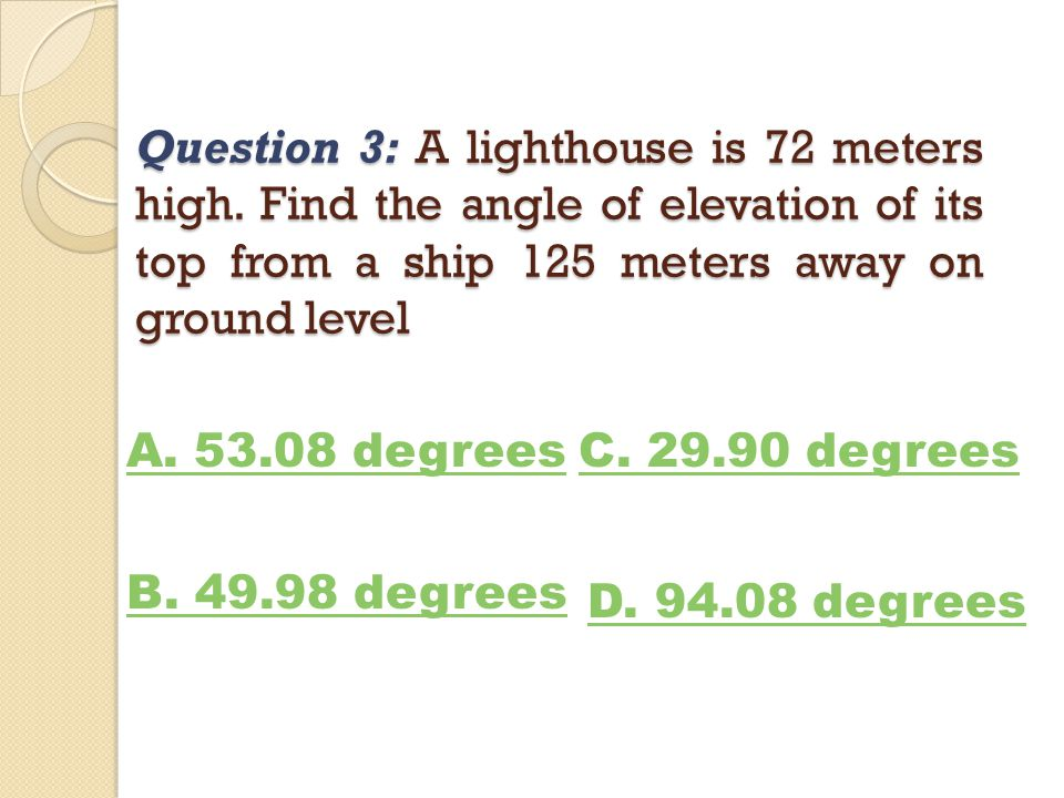 Question 3: A lighthouse is 72 meters high