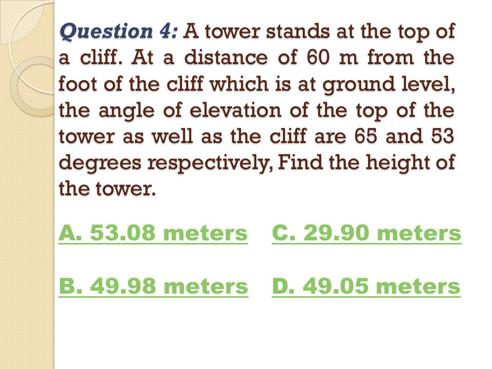 Question 4: A tower stands at the top of a cliff