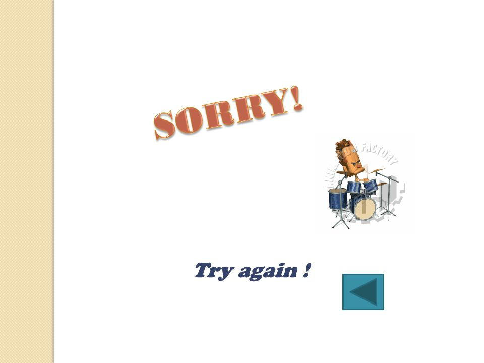 SORRY! Try again !