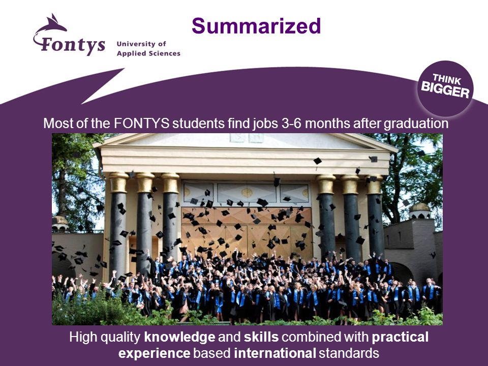 Most of the FONTYS students find jobs 3-6 months after graduation