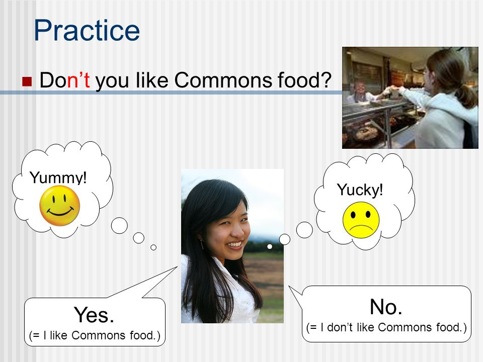 (= I don't like Commons food.)