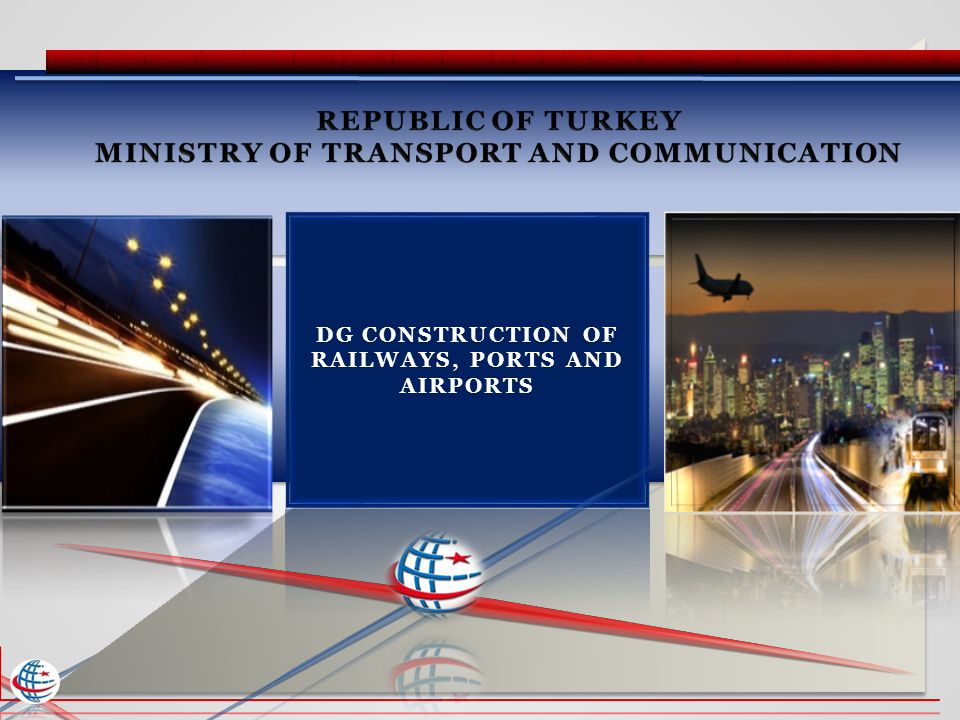 REPUBLIC OF TURKEY MINISTRY OF TRANSPORT AND COMMUNICATION