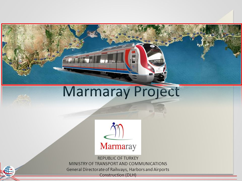 Marmaray Project REPUBLIC OF TURKEY