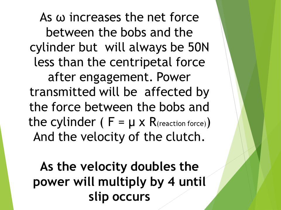 As the velocity doubles the power will multiply by 4 until slip occurs