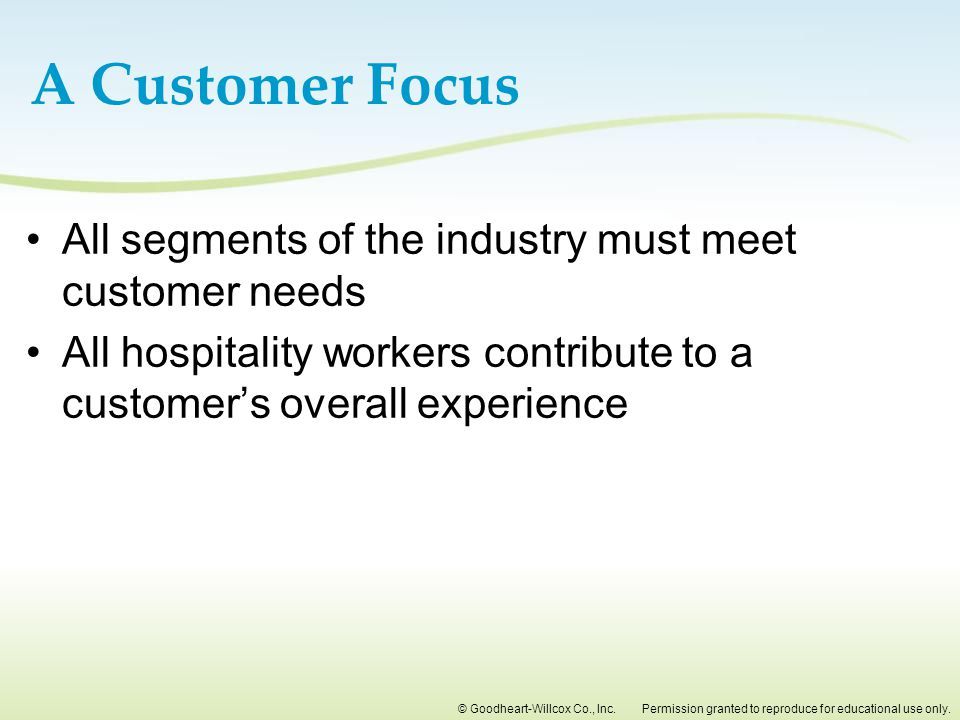 A Customer Focus All segments of the industry must meet customer needs