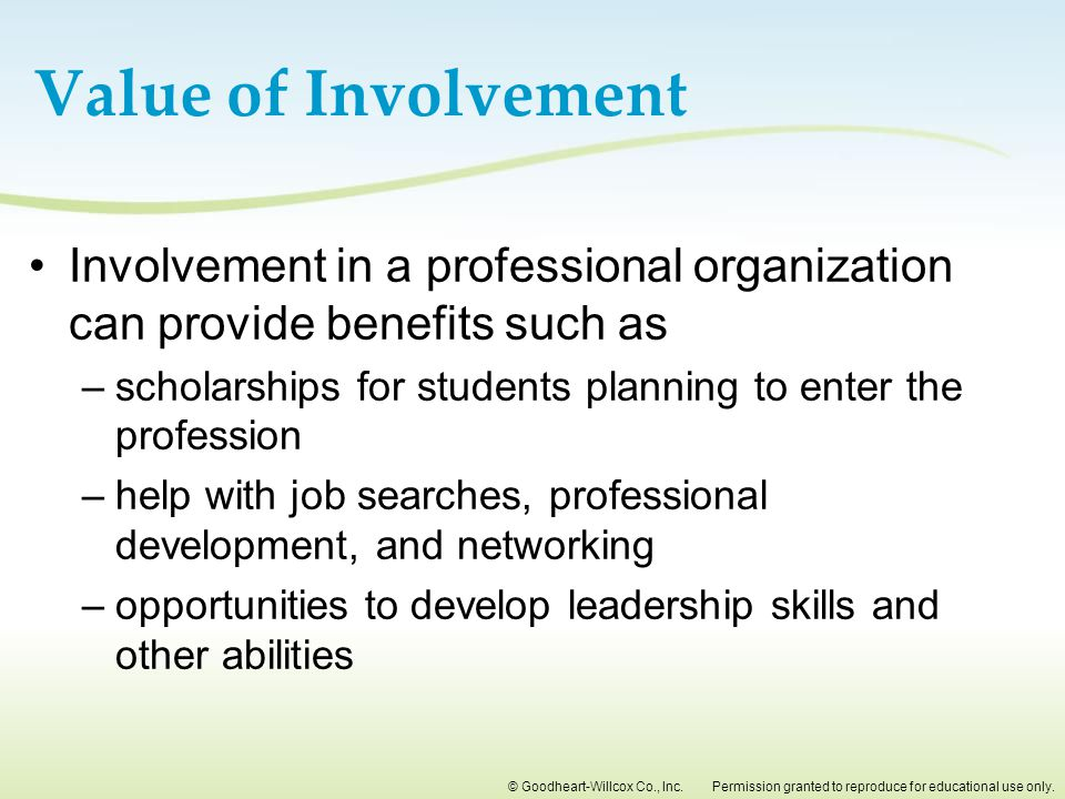 Value of Involvement Involvement in a professional organization can provide benefits such as.